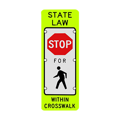 TS40 Flashing State Law Stop for Pedestrians Sign day